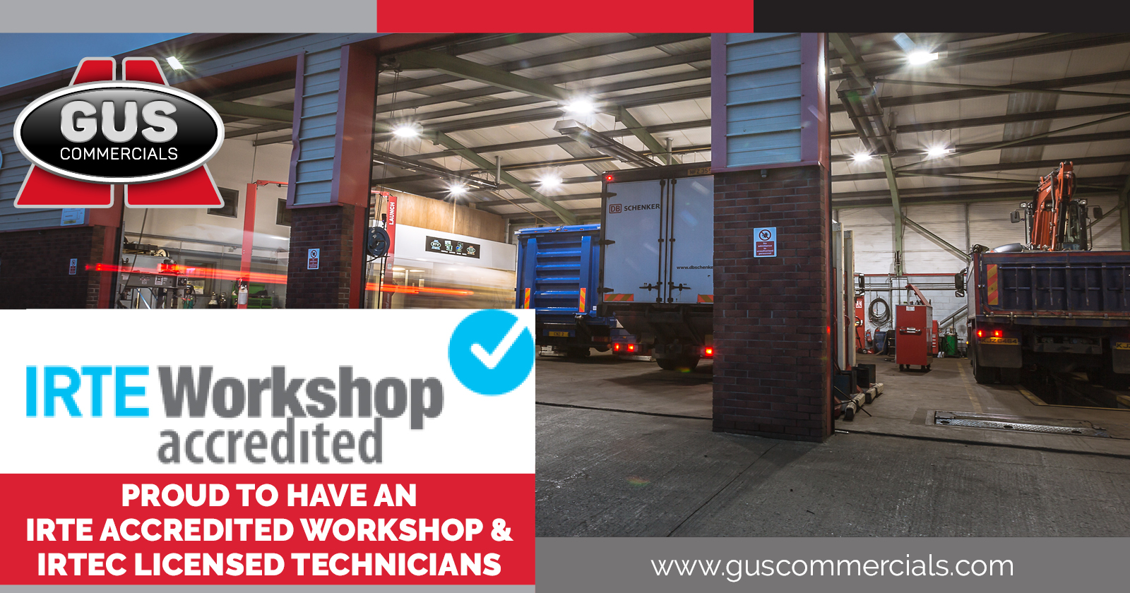 Gus Commercials' commercial vehicle workshop showing IRTE workshop accreditation logo